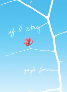 """""""If I Stay,"""" written by Gayle Foreman"""