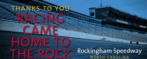 An image from RockinghamSpeedway.com thanks fans for helping to bring NASCAR back to Rockingham.